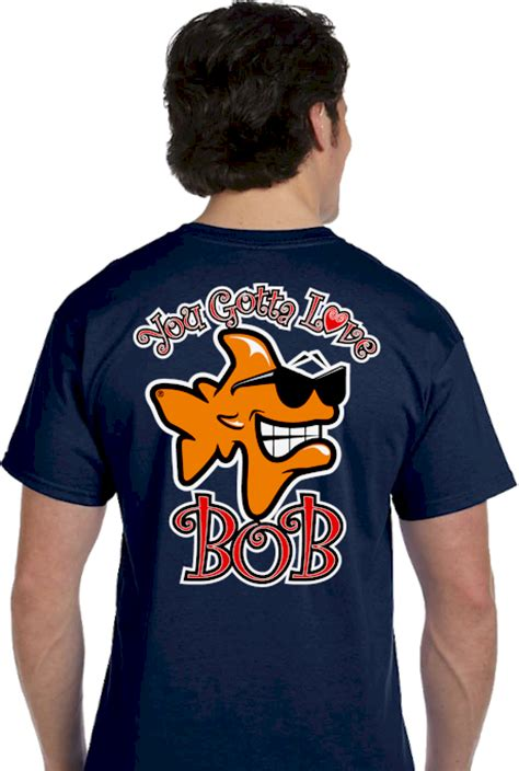 bob shirt  gotta love bob bob  shirts gifts