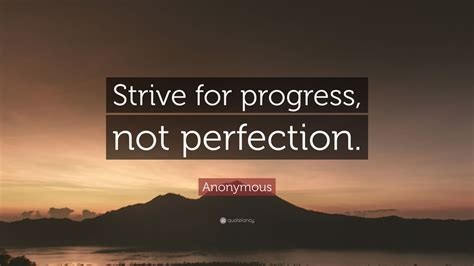 anonymous quote strive  progress  perfection