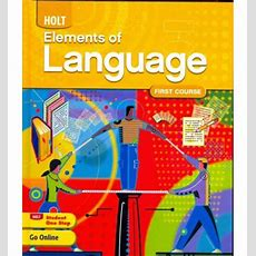 Holt Elements Of Language, First Course Grade 7  Judith L Irvin, Professor Lee Odell, Richard