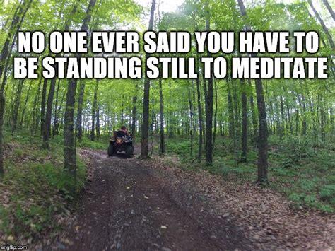 Meditation Atv Style