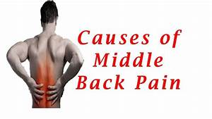 Middle Back Pain Causes