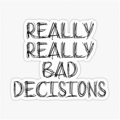 Bad Decisions Redbubble Sticker