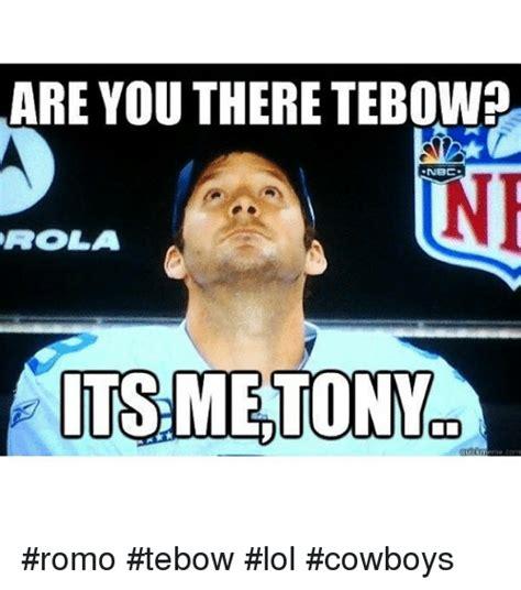 Funny Tony Romo Memes - are you there tebowp nbc its me tony romo tebow lol cowboys funny meme on sizzle