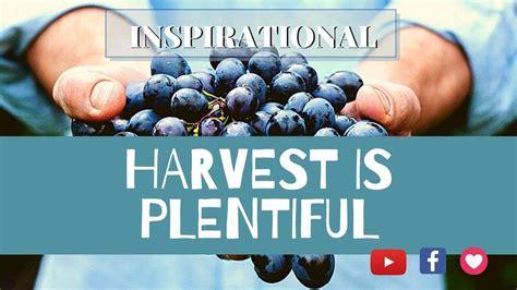 Harvest is plentiful- INSPIRATIONAL - YouTube