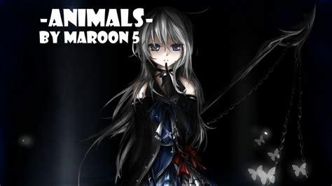 nightcore animalsby maroon  youtube