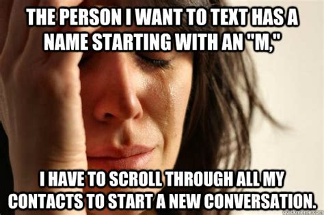 Meme Caption Font - the person i want to text has a name starting with an quot m quot i have to scroll through all my