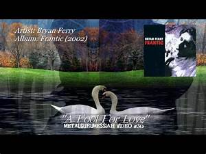 Bryan Ferry - A Fool For Love (2002) FLAC Remaster HD ...