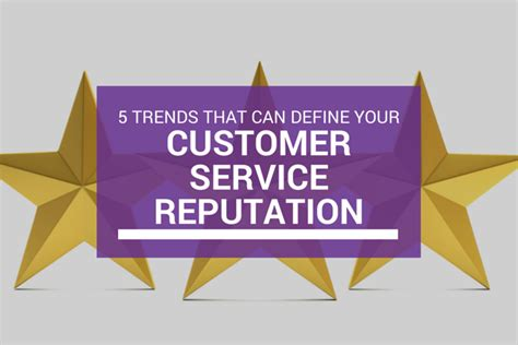Define Customer by 5 Trends That Can Define Your Customer Service Reputation