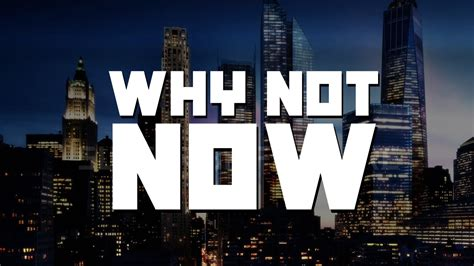 Why Not Now  Motivational Video Youtube