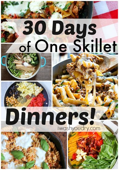 one pan recipes dinner 30 days of one skillet dinner recipes i wash you dry