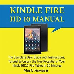 Amazon Com  Kindle Fire Hd 8  U0026 10 Manual  All New Fire Hd