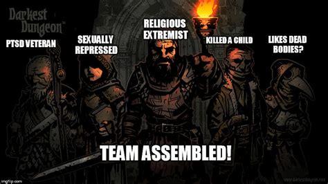Darkest Dungeon Memes - the perfect team darkest dungeon know your meme