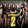 PITCH PERFECT 2 Soundtrack (Various Artists)   The ...