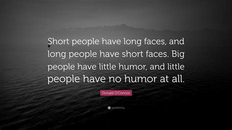 donald oconnor quote short people  long faces