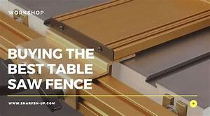 Buying The Best Table Saw Fence Upgrade