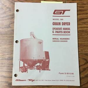 Gt 580 Grain Dryer Operation  U0026 Maintenance Manual Parts