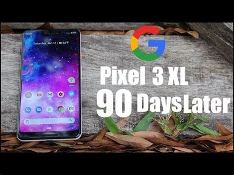 pixel 3 xl real review 90 days later is it worth it