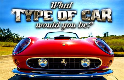 What Type Of Car Would You Be?