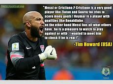 Tim Howard on Lionel Messi ! Troll Football