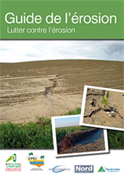 chambre agriculture nord guide de la lutte contre l 39 érosion des sols chambre d