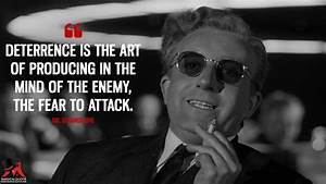 Deterrence is t... Dr Strangelove Memorable Quotes