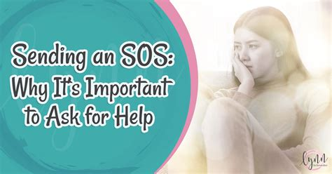 Sending an SOS: Why It's Important to Ask for Help – Lynn ...