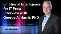 Emotional Intelligence Interview with George A. Harris, Ph.D.