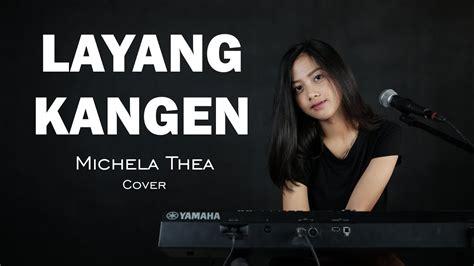 layang kangen didi kempot michela thea cover youtube