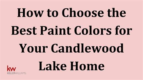 how to choose the best paint colors for your candlewood
