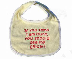 Baby Bib - If y... Uncle And Baby Quotes