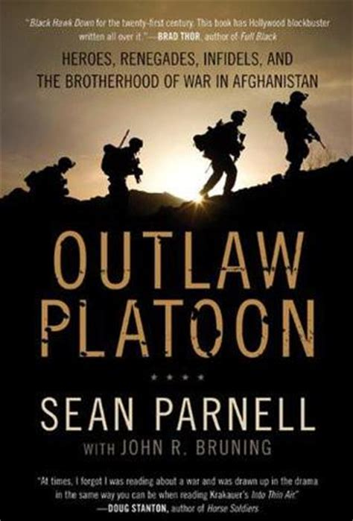 outlaw platoon heroes renegades infidels   brotherhood  war  afghanistan  sean