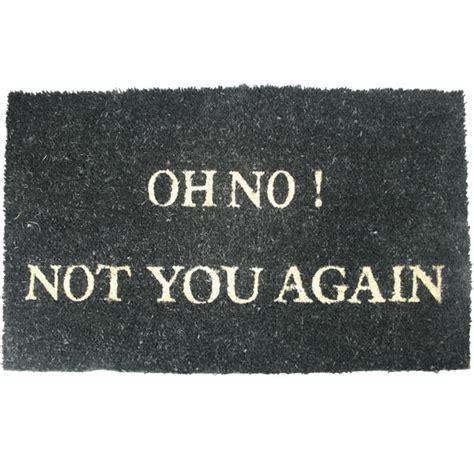 oh not you again doormat oh no not you again door mat drinkstuff