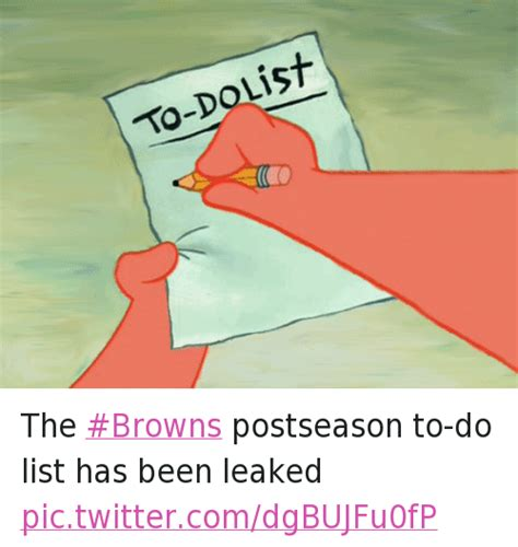 To Do List Meme - to dolist the browns postseason to do list has been leaked spongebob meme on sizzle