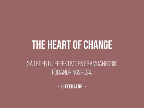 Kotter And Cohen The Heart Of Change by The Heart Of Change Claesson Partners