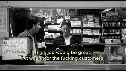 Clerks Job Customers Would Wasn Quotes Ever