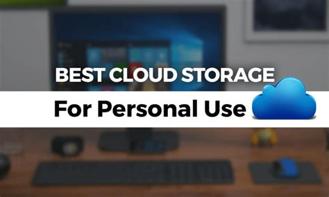 Best Cloud Storage For by Best Cloud Storage For Personal Use In 2019
