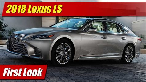 First Look 2018 Lexus Ls Testdriventv