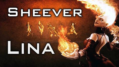 sheever lina dota 2 gameplay youtube