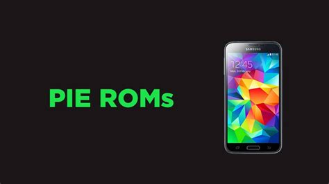Best Android Rom Collection Best Android Pie Roms For Galaxy S5