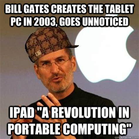 Bill Gates Steve Jobs Meme - bill gates creates the tablet pc in 2003 goes unnoticed ipad quot a revolution in portable