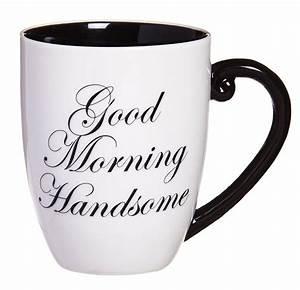 Good, Morning, Handsome, Elegant, Coffee, Mug, -, Walmart, Com