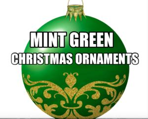 us mint christmas ornaments mint green ornaments planning tipschristmas planning tips