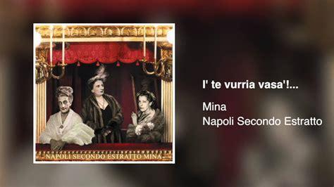 mina i te vurria vasa napoli secondo estratto 2003