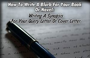 How to write a blurb for your book or novel writing a for How to write a cover letter for a novel