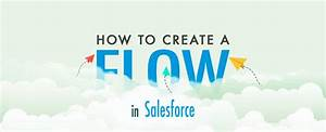 How To Create A Flow In Salesforce