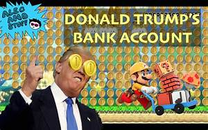 Donald Trump's Bank Account! - Super Mario Maker ...