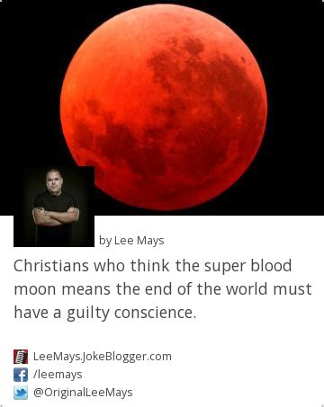 Blood Moon Meme - joke christians who think the super blood moon means the end of the world must have a guilty