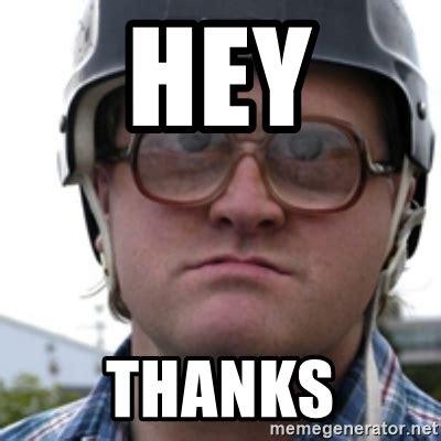 Thanks Meme - hey thanks bubbles trailer park boy meme generator