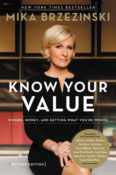 Know Your Value by Mika Brzezinski | Hachette Books