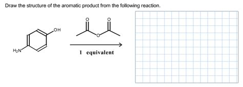 Solved Draw The Structure Of The Aromatic Product From Th